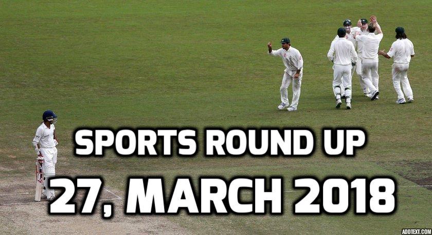 स्पोर्ट्स राउंड अप: एक नजर में पढ़े 27 मार्च 2018 की खेल से जुड़ी हर एक बड़ी खबर 47