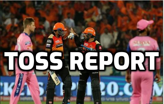 RRvsSRH : टॉस रिपोर्ट : राजस्थान रॉयल्स ने जीता टॉस, इस प्रकार है दोनों टीमों की प्लेइंग इलेवन 32