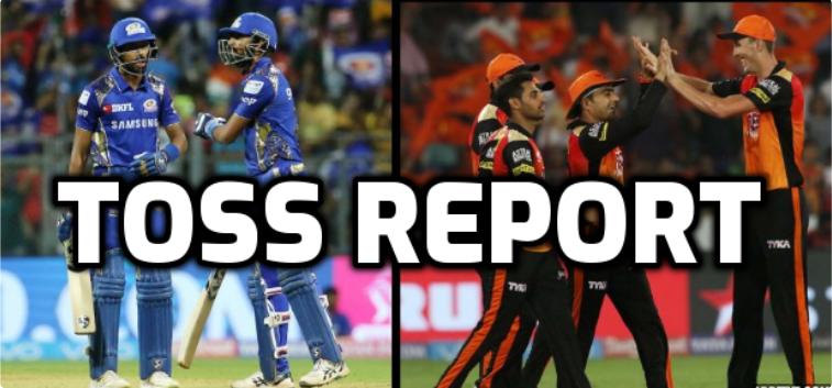 SRHvsMI : टॉस रिपोर्ट : मुंबई इंडियंस ने जीता टॉस, इस प्रकार है दोनों टीमों की प्लेइंग इलेवन